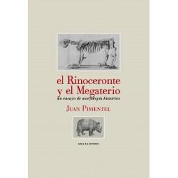 El Rinoceronte y el Megaterio. Un ensayo de morfología histórica