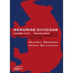 Memorias divididas. Guerra civil y franquismo en la sociedad y la política españolas, 1936-2008