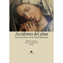 Accidentes del alma. Las emociones en la Edad Moderna