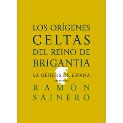 Los orígenes celtas del reino de Brigantia. La génesis de España