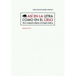 Así en la letra como en el cielo. Libro e imaginario religioso en la España moderna