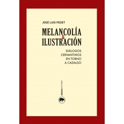 Melancolía e Ilustración Diálogos cervantinos en torno a Cadalso