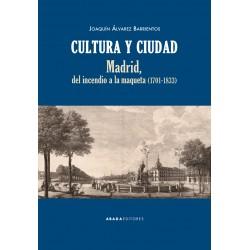Cultura y ciudad. Madrid del incendio a la maqueta (1701-1833)