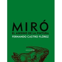 Miró, el asesino de la pintura