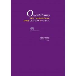 Orientalismo. Arte y arquitectura entre Granada y Venecia