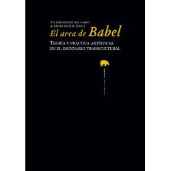 El arca de Babel. Teoría y práctica artística en el escenario transcultural