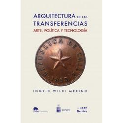 Arquitectura de las transferencias: arte, política y tecnología
