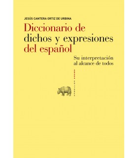 Diccionario de dichos y expresiones del español Su interpretación al alcance de todos