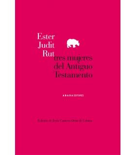 Ester, Judit, Rut. Tres mujeres del Antiguo Testamento
