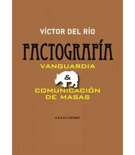 Factografía. Vanguardia y comunicación de masas