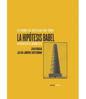 La hipótesis Babel. 20 formas de desplazar una torre