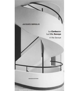 Le Corbusier. La Villa Savoye / A Vila Savoye