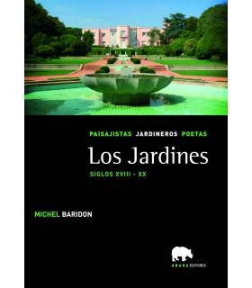 Los jardines. Paisajistas, jardineros, poetas. Vol. III. Siglos XVIII - XX