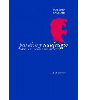 Paraíso y naufragio. Musil y el hombre sin atributos