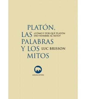 Platón, las palabras y los mitos. ¿Cómo y por qué Platón dio nombre al mito?