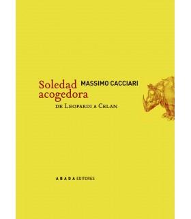 Soledad acogedora. De Leopardi a Celan (2ª edición)