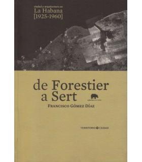 De Forestier a Sert. Ciudad y arquitectura en La Habana [1925-1960]