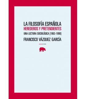 La filosofía española. Herederos y pretendientes. Una lectura sociológica (1963-1990)