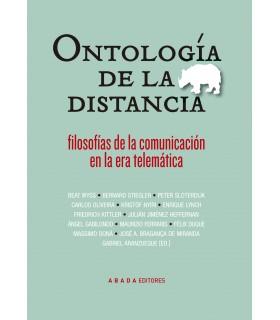 Ontología de la distancia. Filosofías de la comunicación en la era telemática