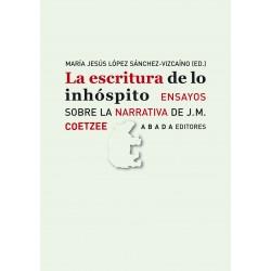 La escritura de lo inhóspito Ensayos sobre la narrativa de J.M. Coetzee