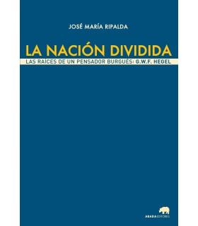La nación dividida. Las raíces de un pensador burgués: Hegel