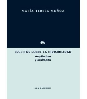 Escritos sobre la invisibilidad. Arquitectura y ocultación