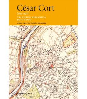 César Cort [1893-1978] y la cultura urbanística de su tiempo