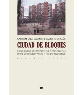"""La ciudad de bloques. Reflexiones retrospectivas y prospectivas sobre los polígonos de vivienda """"modernos"""""""