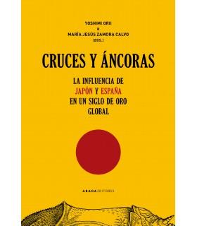 Cruces y áncoras. La influencia de Japón y España en un Siglo de Oro global