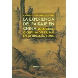 """La experiencia del paisaje en China """"Shanshui"""" o cultura del paisaje en la dinastía Song"""