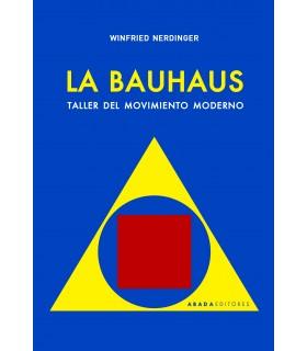 La Bauhaus. Taller del movimiento moderno