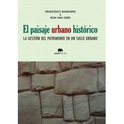 El paisaje urbano histórico. La gestión del patrimonio en un siglo urbano