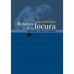 Rostros de la locura Cervantes · Goya · Wiseman