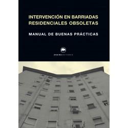 Intervención en barriadas residenciales obsoletas. Manual de buenas prácticas