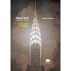 Nueva York capital del siglo XX. Una guía histórica de la arquitectura de Manhattan