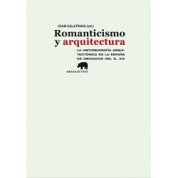 Romanticismo y arquitectura La historiografía arquitectónica en la España de mediados del siglo XIX