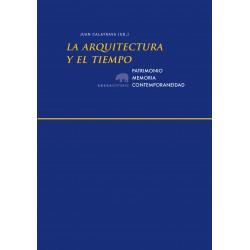 La arquitectura y el tiempo. Patrimonio, memoria, contemporaneidad