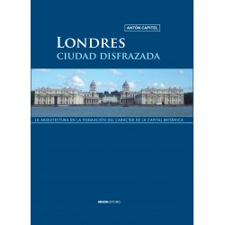 Londres, ciudad disfrazada La arquitectura en la formación del carácter de la capital británica
