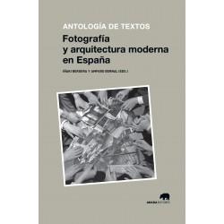 Fotografía y arquitectura moderna en España Antología de textos